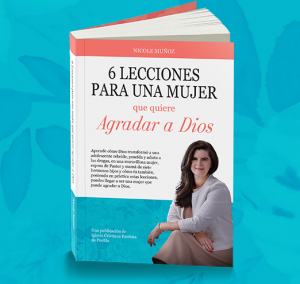 Nicole's new book! 6 Lessons to Women That Want to Please God - Spanish